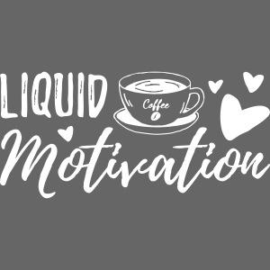 Coffee - Liquid Motivation