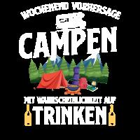 Wochenend Vorhersage Campen mit Trinken
