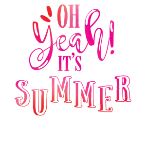 Oh yeah, it's summer - Cooler Spruch Sommer