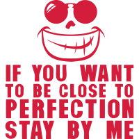 if you want to be close to perfection