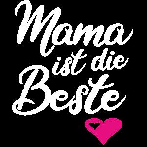 Mama Ist Die Beste I Mutter Mom Mummy Muttertag
