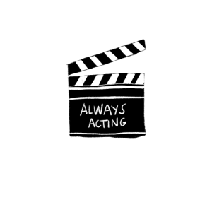 Always Acting - Cooler Spruch Theater