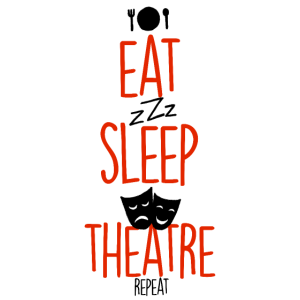 Eat Sleep Theatre Repeat - Cooler Spruch Theater