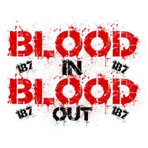 Spruch - blood in blood out