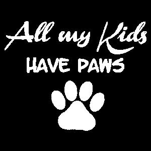 All my Kids have Paws - weiße Schrift
