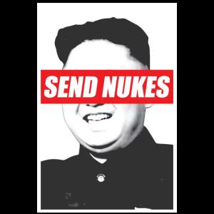 Send Nukes Tshirt Kim Jong Un Meme