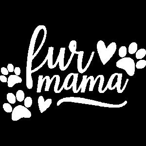 Fur Mama - Fell-Mama - Hund - Katze