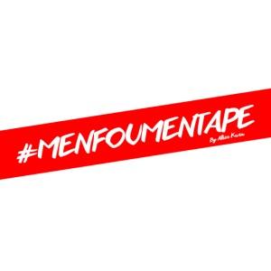 MENFOUMENTAPE Hashtag by Alice Kara