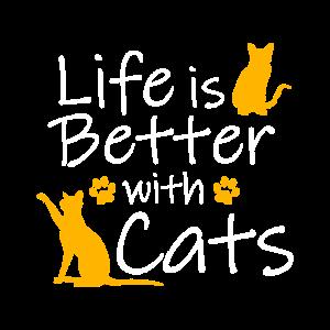 LIFE IS BETTER WITH CATS Geschenk Motiv T-Shirt