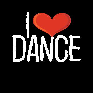 I Love Dance Tanzen Dancing Tanz Lustig Geschenk