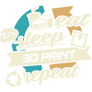 Eat sleap 3D Print Repeat 3D Drucker