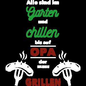 Alle im Garten und chillen doch Opa muss grillen