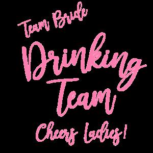 Team Bride Drinking Team Geschenk
