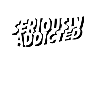 Seriously Addicted Abhängig Süchtig