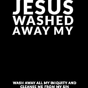 Jesus washed away my sin