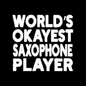 World's Okayest Saxophone Player Saxophonist