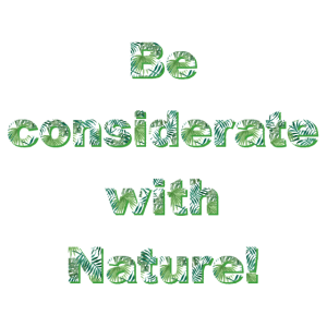 considerate with nature