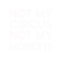 Not My Circus Not My Monkeys Zirkus Spruch Humor