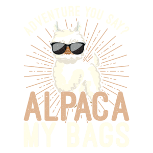 Adventure ? Alpaca my bags Alpaca Lustiges Shirt