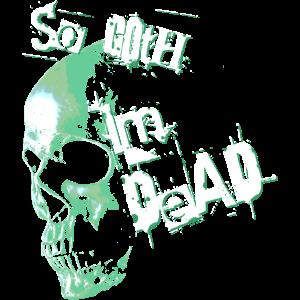 so goth im dead - hellgrün