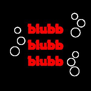 blubb blubb blubb