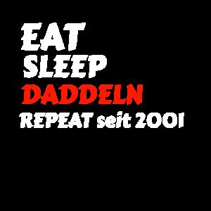 Eat Sleep Daddeln Repeat Geschenk