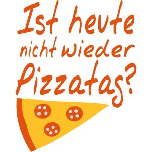 Pizzatag Pizza Pizzeria Pizza-Fan Geschenk Spruch