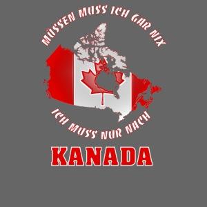 Ich muss nur noch nach Kanada Geschenk Sommer
