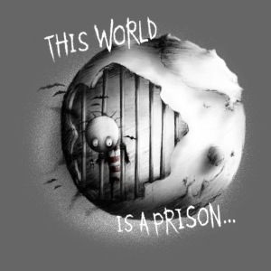 this world is a prison - ONLY ON BLACK/DARK COLORS