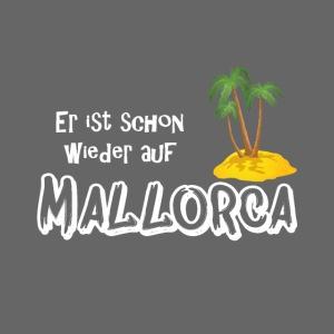 Mallorca, lebe! Er ist schon wieder auf Mallorca