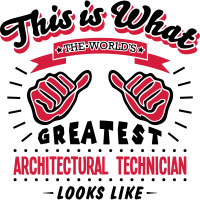 architectural technician worlds greatest