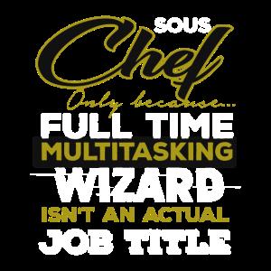 Sous Chef ist kein tatsächlicher Jobtitel Lustiger Druck