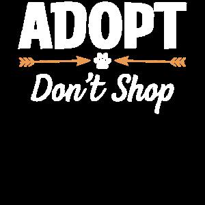 Adopt - Don´t shop - dog Shirt