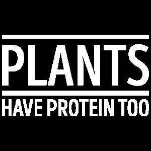 Plants Have Protein too Vegan Geschenk