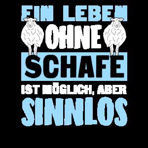 Leben Ohne Schafe Sinnlos Landwirt Schäfer T-Shirt