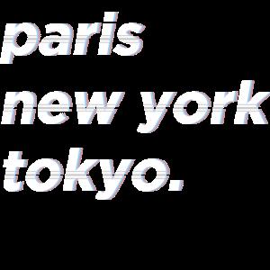 Paris   New York   Tokyo