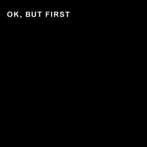Ok, but first self