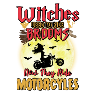 Witches Used To Ride Broom Now Ride Motorcycles