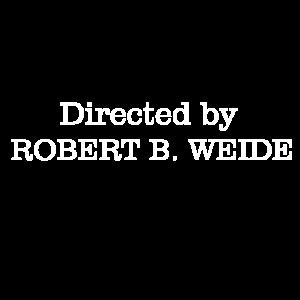 Regie führte Robert B. Weide
