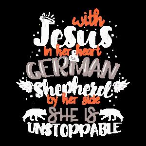With Jesus in Her Heart & German Shepherd By Her