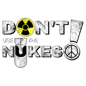 Don't use the nukes!