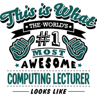 computing lecturer world no1 most awesom