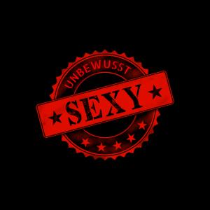 Stempel unbewusst sexy Spruch Geschenk Spaß Witz