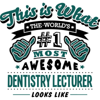 dentistry lecturer world no1 most awesom