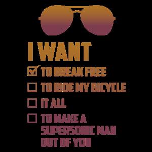 I Want To Break Free Sunglasses Funny Choice