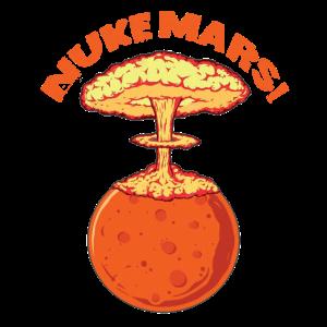 Nuke Mars Elon Musk Still Want Funny Science Lover