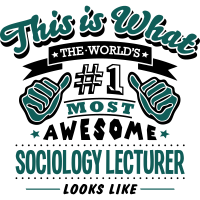sociology lecturer world no1 most awesom