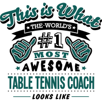 table tennis coach world no1 most awesom