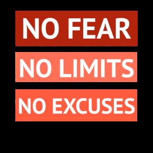 Keine Furcht kein Limit keine Entschuldigungen