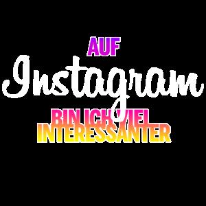 Auf Instagram bin ich viel interessanter